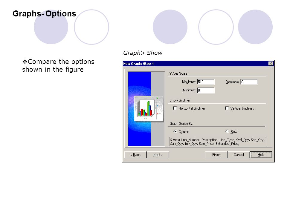 Graphs- Options Compare the options shown in the figure Graph> Show