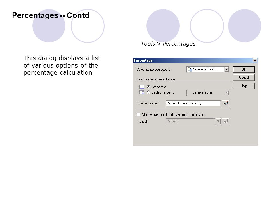 Percentages -- Contd Tools > Percentages. This dialog displays a list of various options of the percentage calculation.