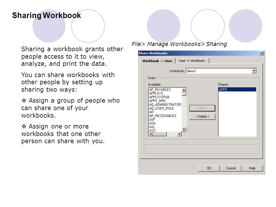 Sharing Workbook File> Manage Workbooks> Sharing. Sharing a workbook grants other people access to it to view, analyze, and print the data.