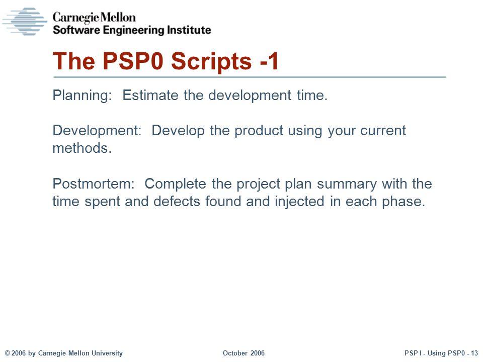 The PSP0 Scripts -1 Planning: Estimate the development time.