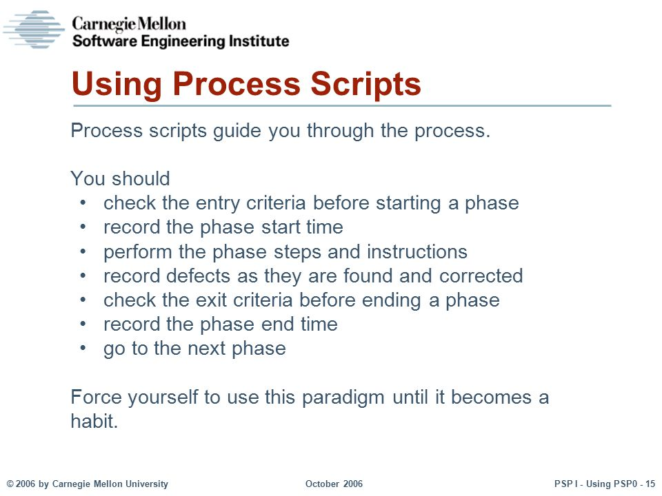 Using Process Scripts Process scripts guide you through the process.
