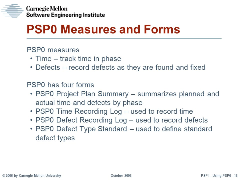 PSP0 Measures and Forms PSP0 measures Time – track time in phase