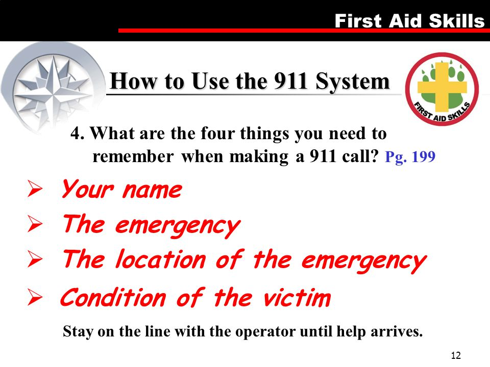 Stay on the line with the operator until help arrives.
