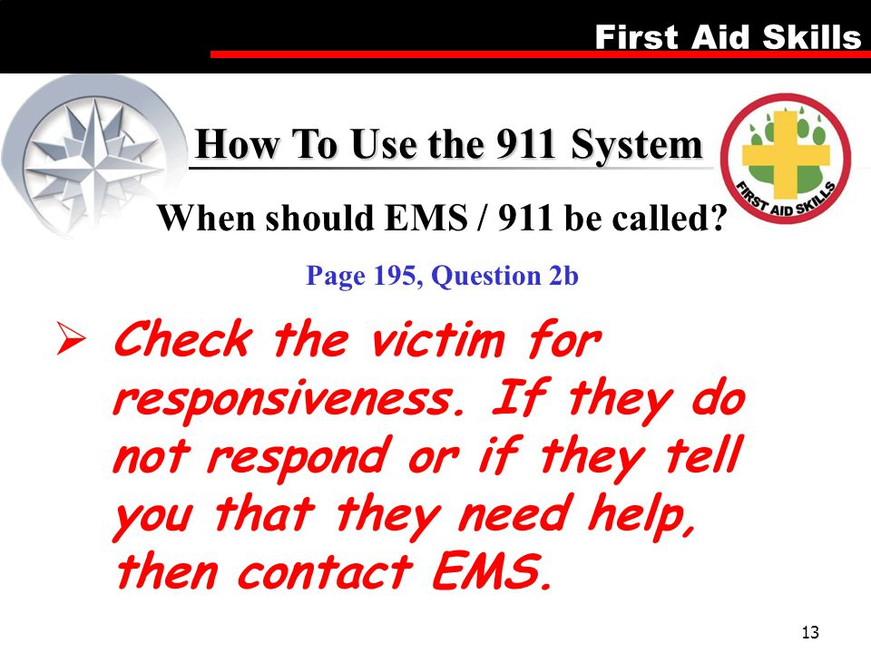 When should EMS / 911 be called
