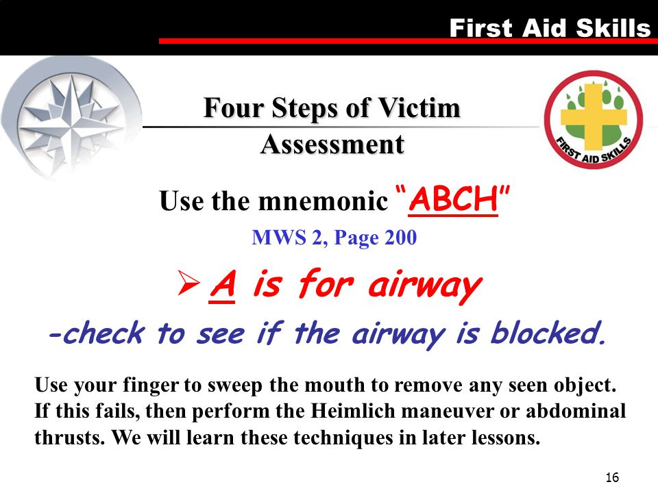 A is for airway Four Steps of Victim Assessment