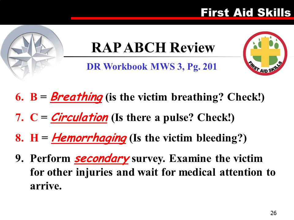 RAP ABCH Review B = Breathing (is the victim breathing Check!)