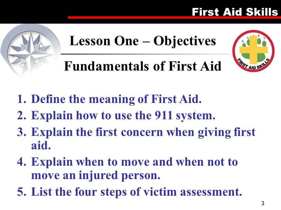 Lesson One – Objectives Fundamentals of First Aid
