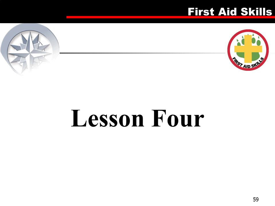 Lesson Four Firsd Aid Skills