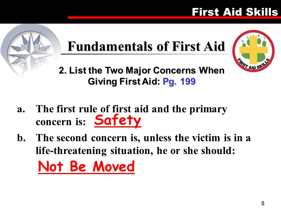 2. List the Two Major Concerns When Giving First Aid: Pg. 199
