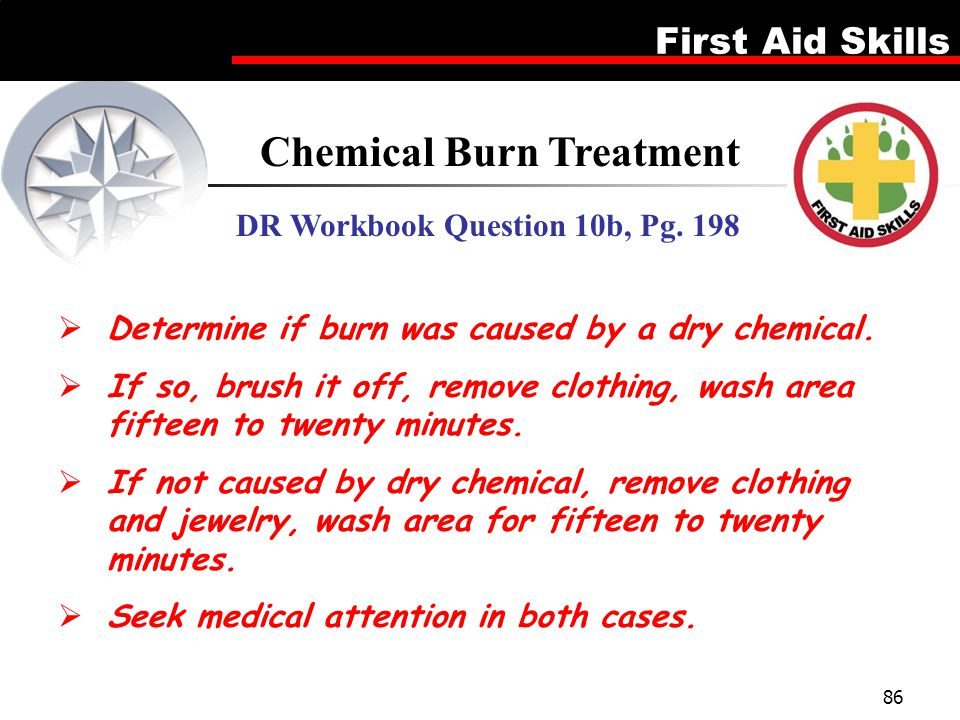 Chemical Burn Treatment DR Workbook Question 10b, Pg. 198