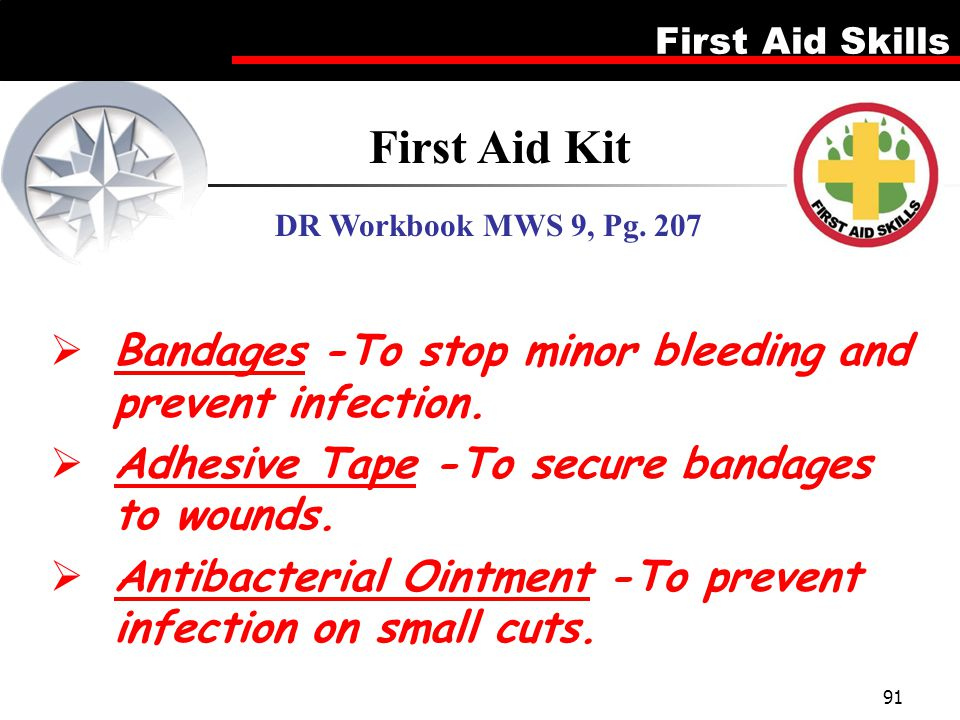 First Aid Kit Bandages -To stop minor bleeding and prevent infection.