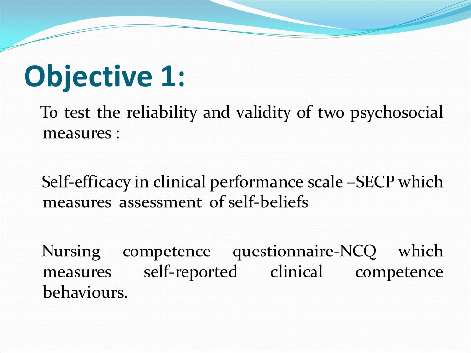 Objective 1: To test the reliability and validity of two psychosocial measures :
