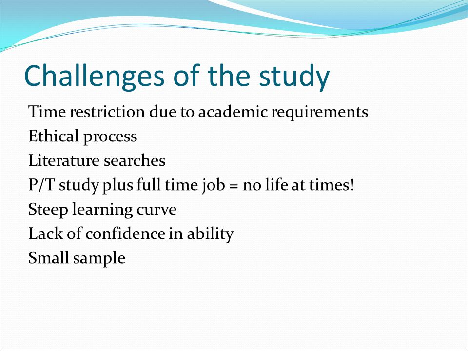 Challenges of the study
