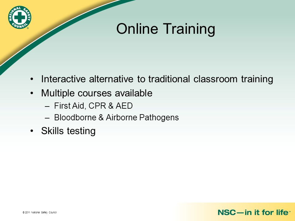 Online Training Interactive alternative to traditional classroom training. Multiple courses available.
