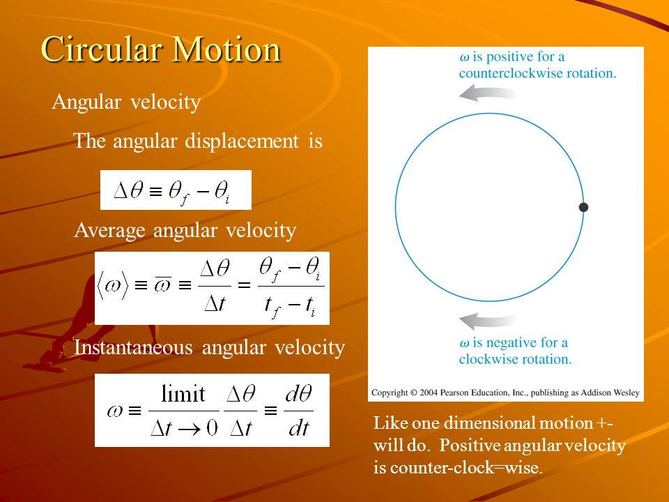 Circular Motion Angular velocity The angular displacement is