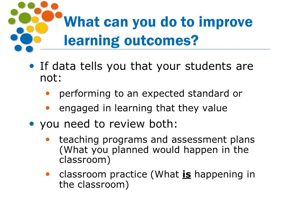 What can you do to improve learning outcomes