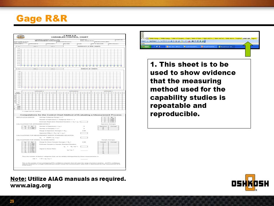 Gage R&R 1. This sheet is to be used to show evidence that the measuring method used for the capability studies is repeatable and reproducible.