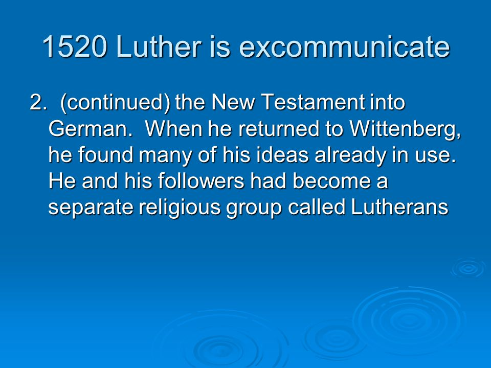 1520 Luther is excommunicate