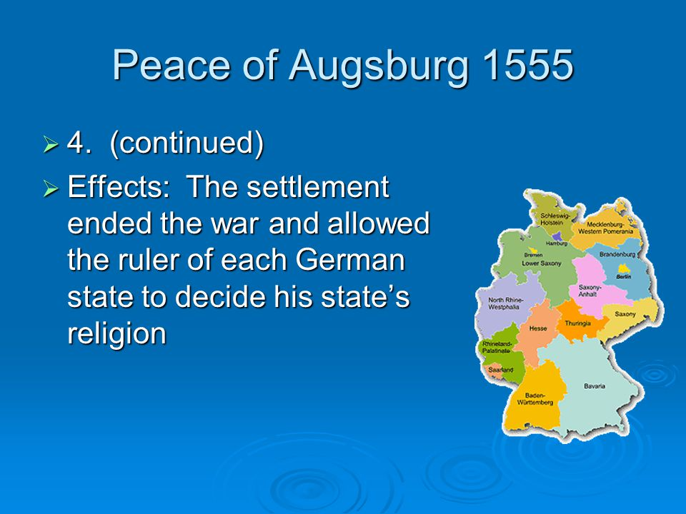 Peace of Augsburg 1555 4. (continued)