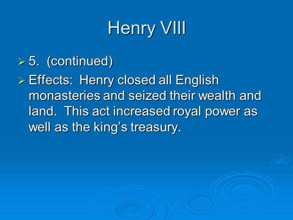 Henry VIII 5. (continued)
