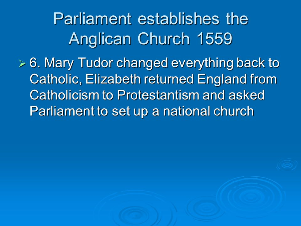 Parliament establishes the Anglican Church 1559