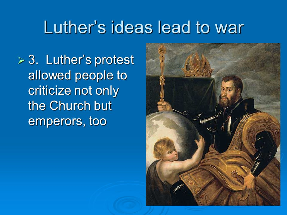Luther's ideas lead to war