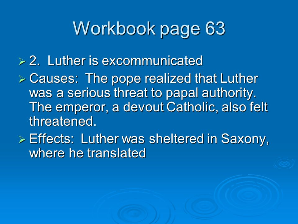 Workbook page 63 2. Luther is excommunicated