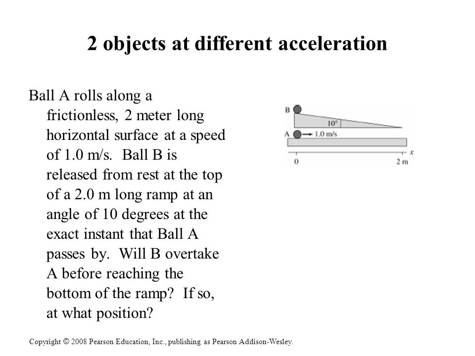 2 objects at different acceleration