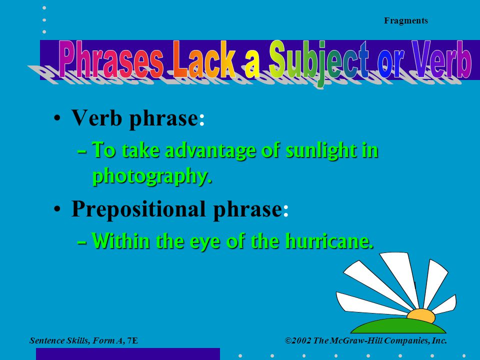 Phrases Lack a Subject or Verb