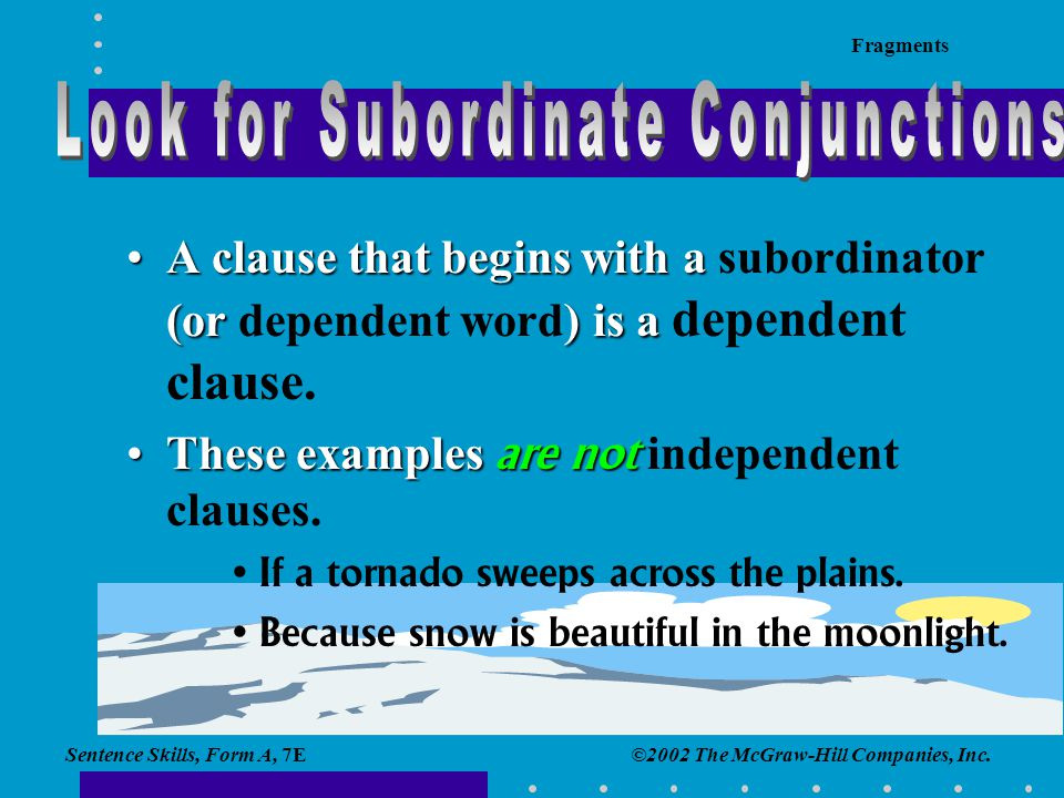Look for Subordinate Conjunctions