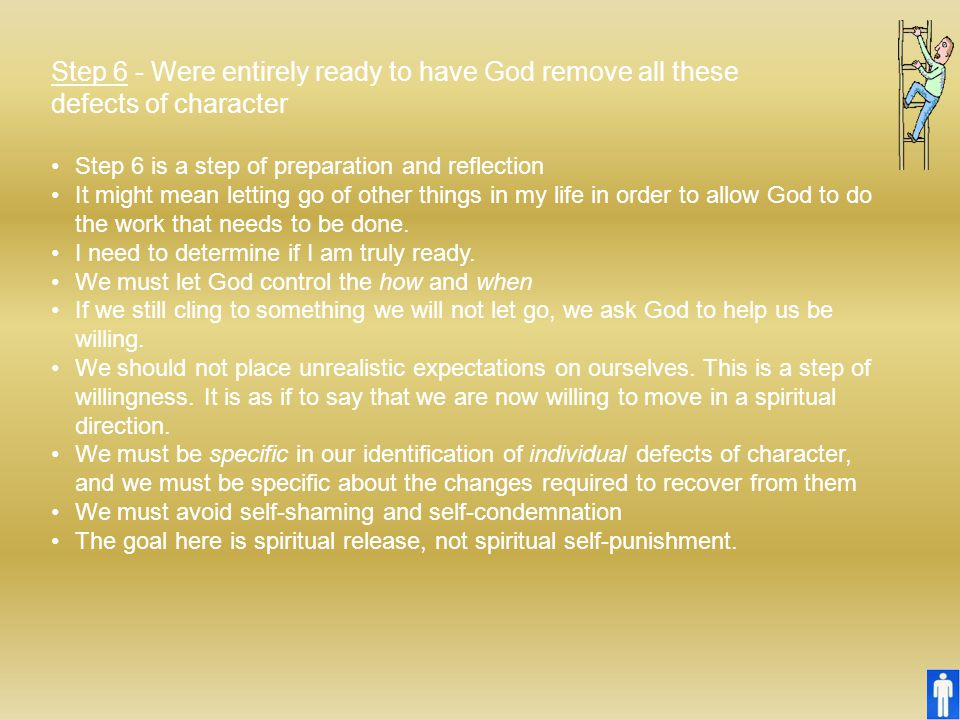 Step 6 - Were entirely ready to have God remove all these