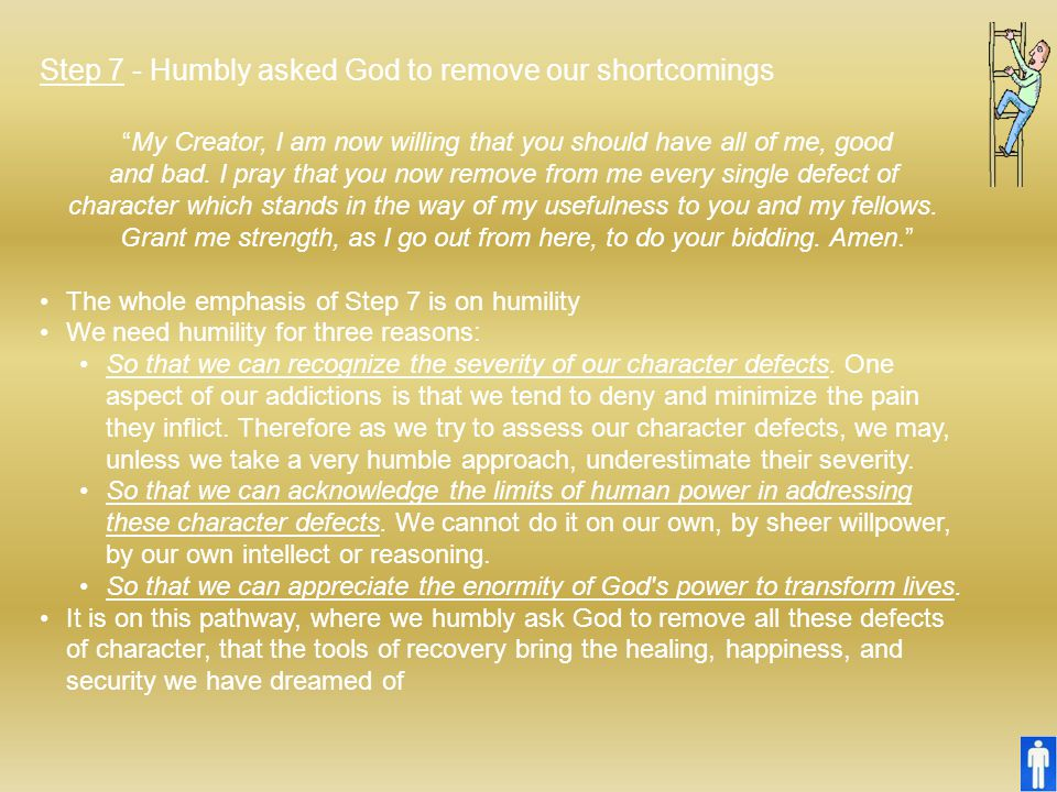 Step 7 - Humbly asked God to remove our shortcomings