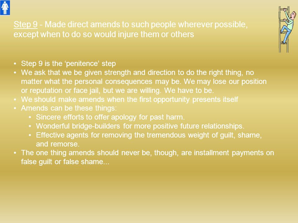 Step 9 - Made direct amends to such people wherever possible,