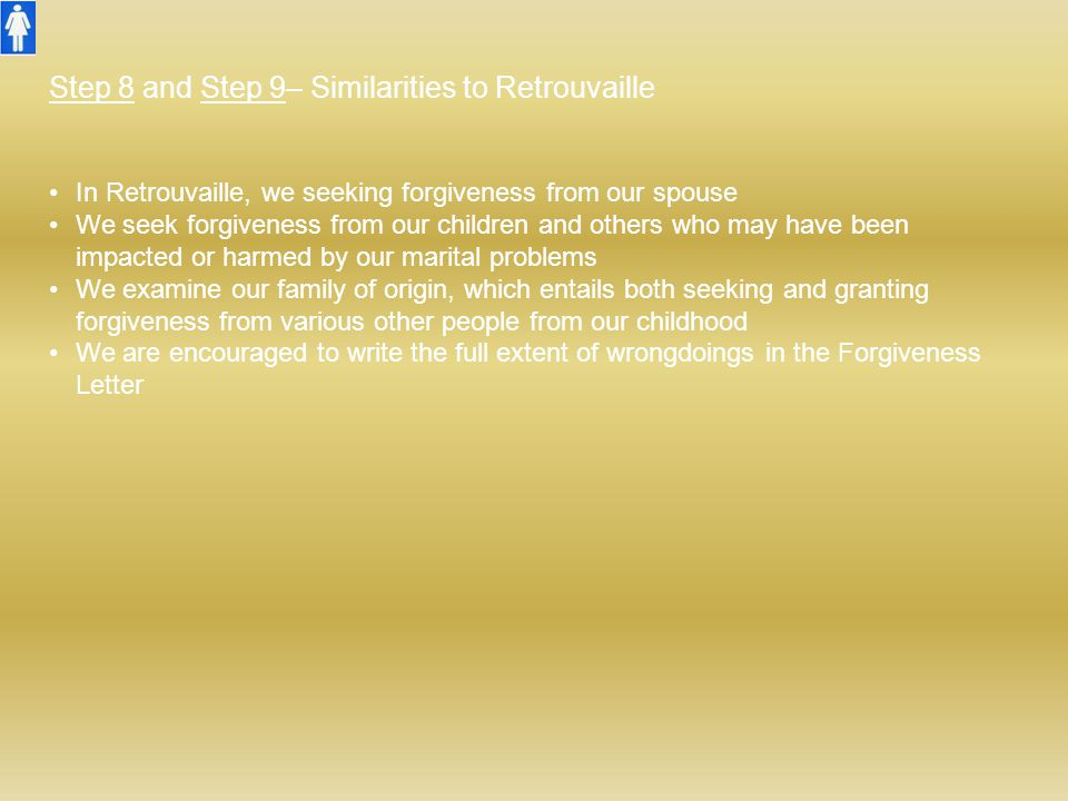 Step 8 and Step 9– Similarities to Retrouvaille