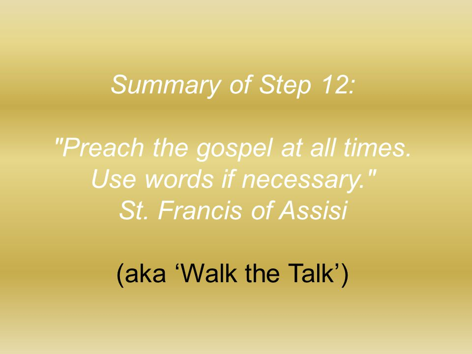 Preach the gospel at all times.