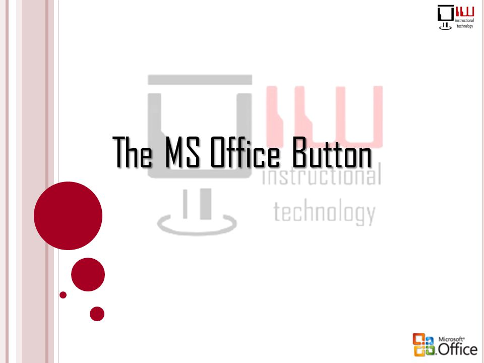 The MS Office Button
