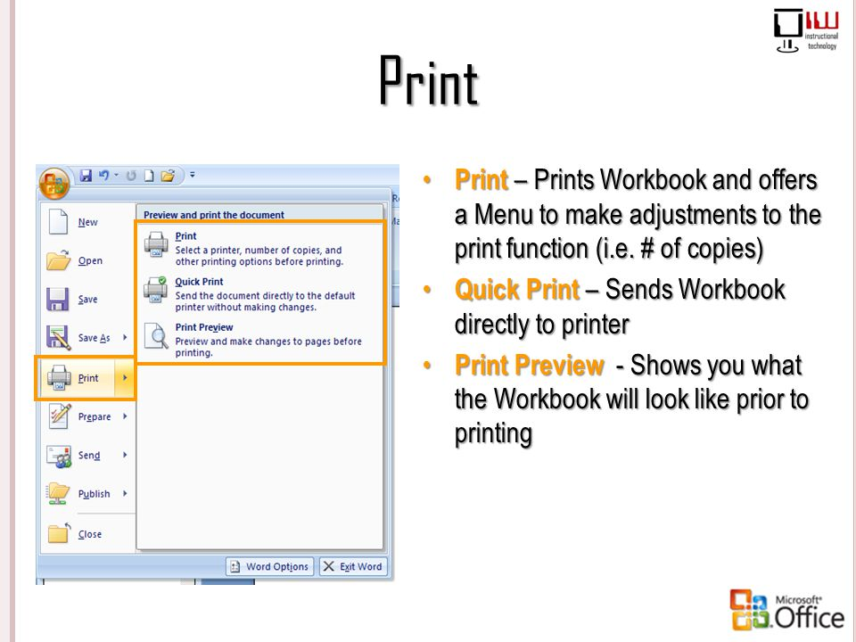 Print Print – Prints Workbook and offers a Menu to make adjustments to the print function (i.e. # of copies)