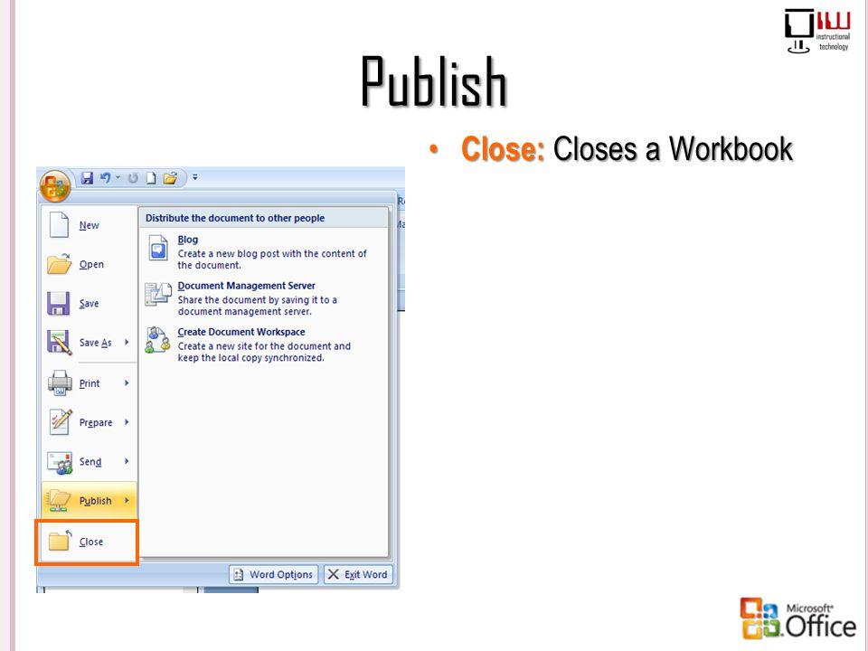 Publish Close: Closes a Workbook