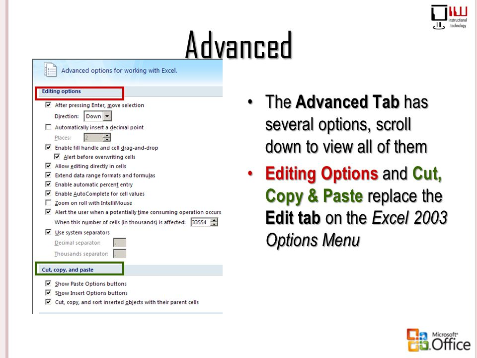 Advanced The Advanced Tab has several options, scroll down to view all of them.