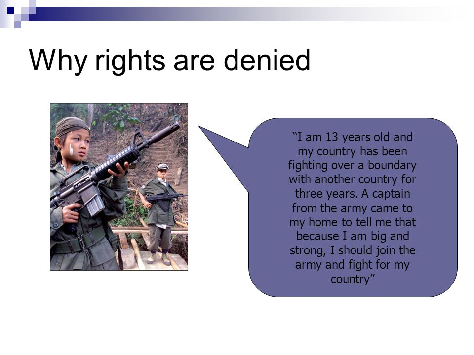 Why rights are denied I am 13 years old and my country has been