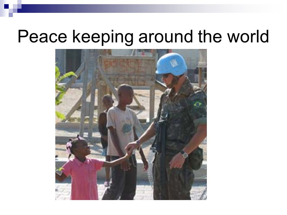 Peace keeping around the world