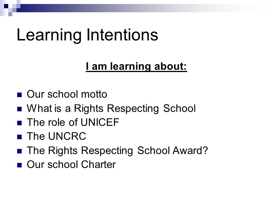 Learning Intentions I am learning about: Our school motto