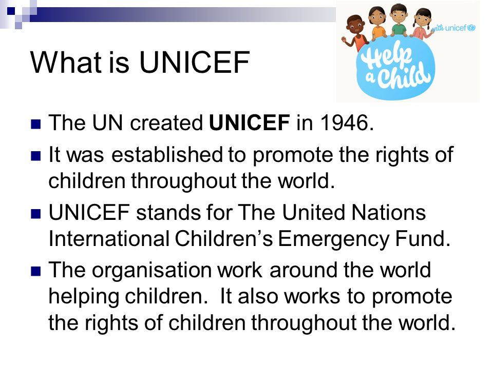 What is UNICEF The UN created UNICEF in 1946.