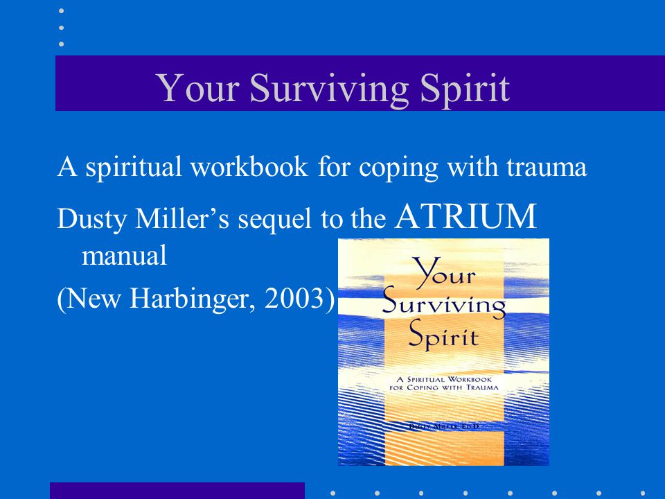 Your Surviving Spirit A spiritual workbook for coping with trauma