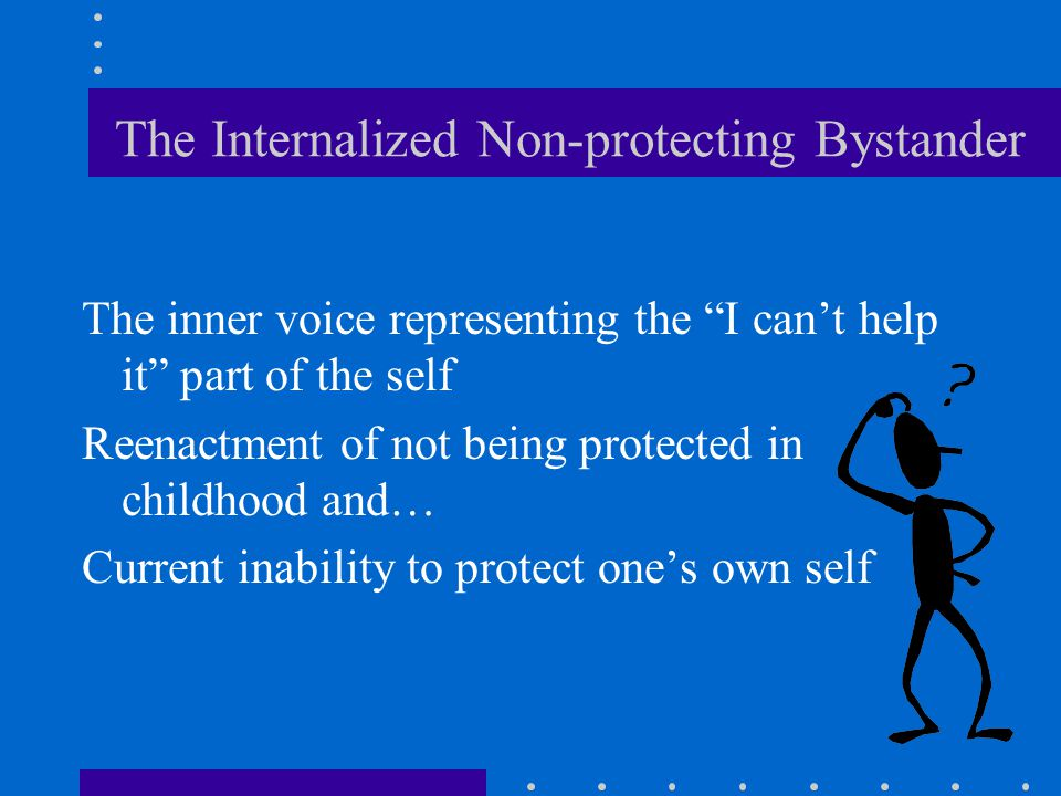 The Internalized Non-protecting Bystander