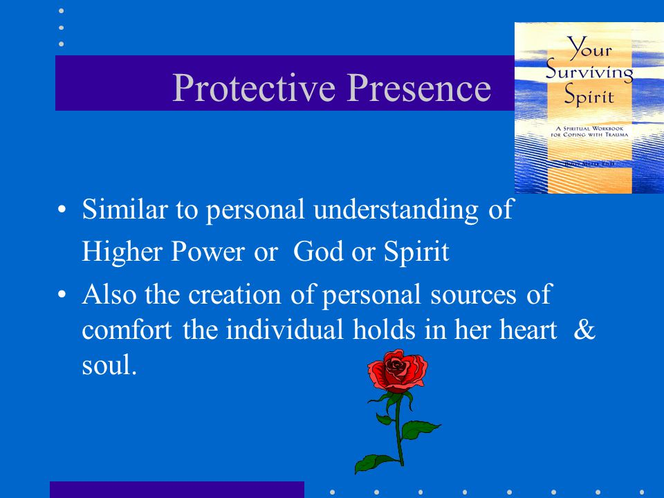Protective Presence Similar to personal understanding of