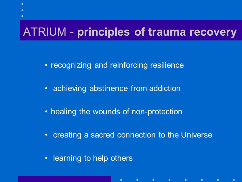 ATRIUM - principles of trauma recovery