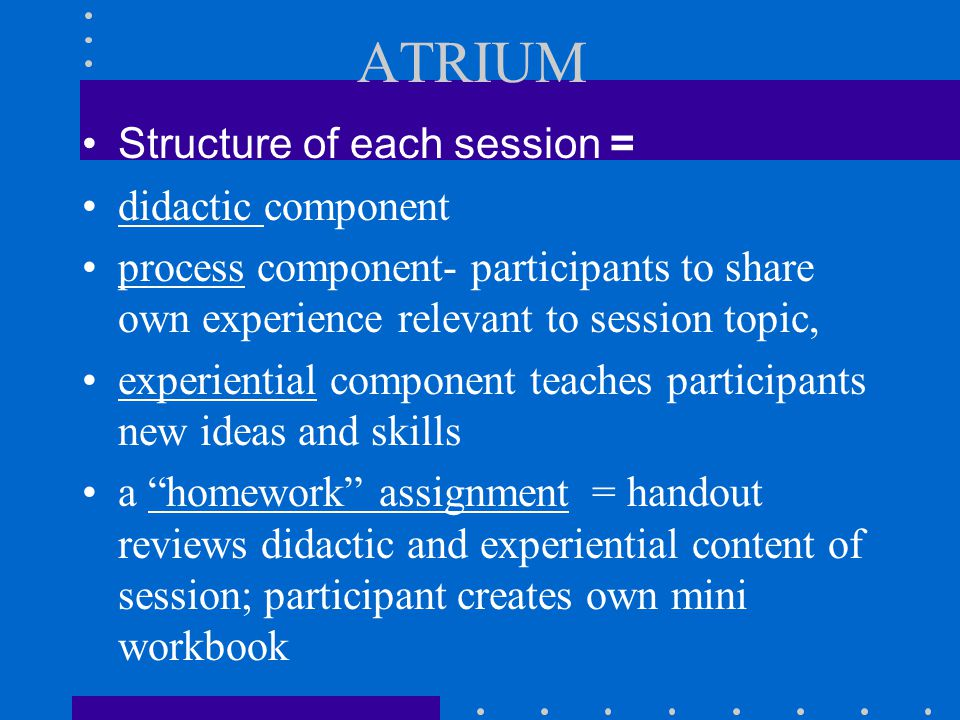 ATRIUM Structure of each session = didactic component