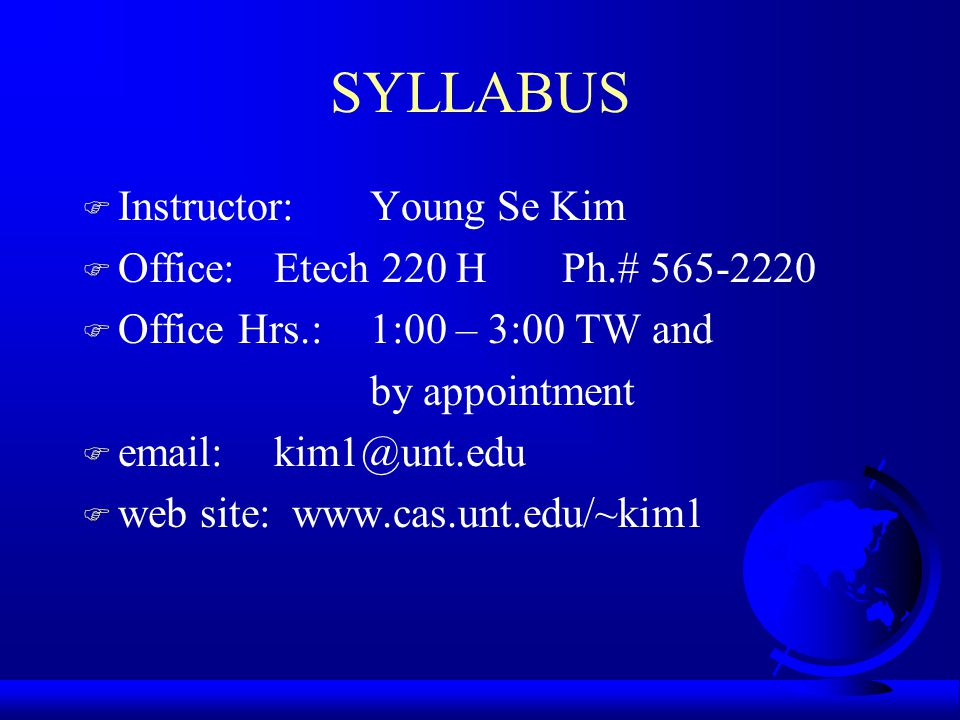 SYLLABUS Instructor: Young Se Kim Office: Etech 220 H Ph.# 565-2220