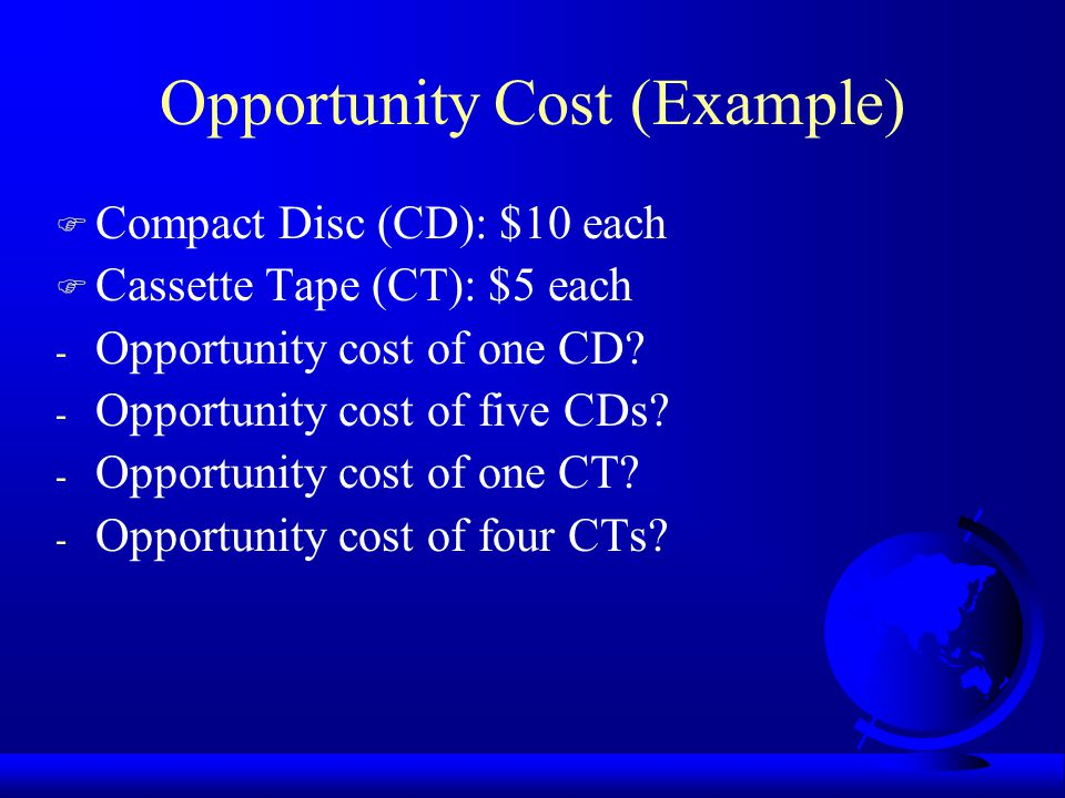 Opportunity Cost (Example)